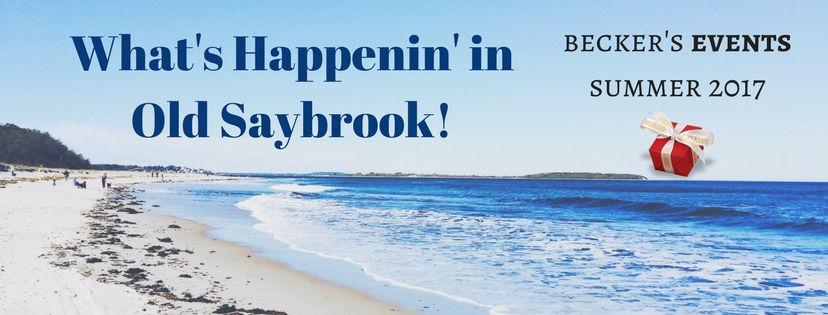 What's Happenin' in Old Saybrook! Summer 2017 EVENTS